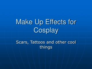Make Up Effects for Cosplay