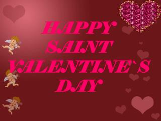 HAPPY  SAINT VALENTINE`S DAY