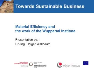 Material Efficiency and  the work of the Wuppertal Institute