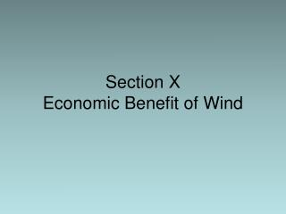 Section X Economic Benefit of Wind