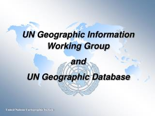 UN Geographic Information Working Group  and UN Geographic Database
