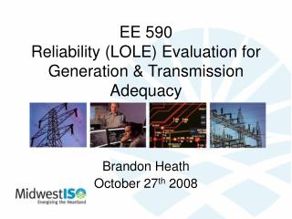 EE 590 Reliability (LOLE) Evaluation for Generation & Transmission Adequacy