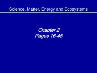 Science, Matter, Energy and Ecosystems