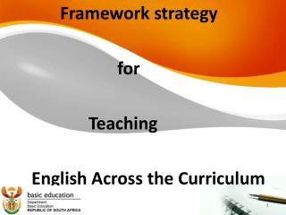 Framework strategy 					for 				Teaching  		English Across the Curriculum