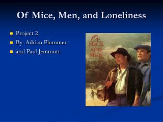 Of Mice, Men, and Loneliness