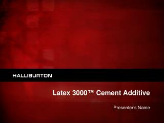Latex 3000 ™  Cement Additive