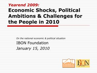 Yearend 2009:  Economic Shocks, Political Ambitions & Challenges for the People in 2010