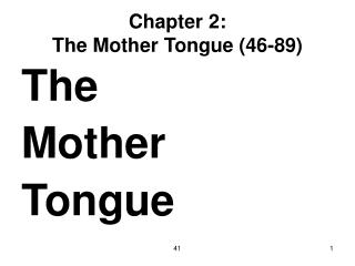 Chapter 2: The Mother Tongue (46-89)