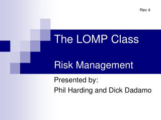 The LOMP Class Risk Management