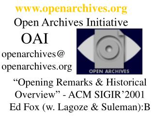 openarchives Open Archives Initiative      OAI openarchives@ openarchives