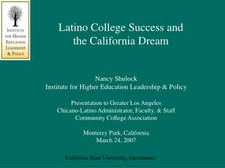 Latino College Success and the California Dream