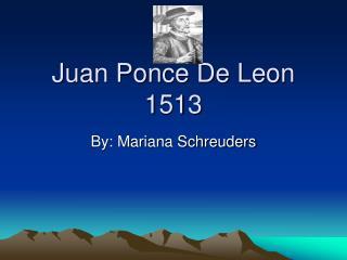 Juan Ponce De Leon 1513