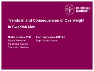 Trends in and Consequences of Overweight in Swedish Men