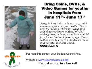 Bring Coins, DVDs, & Video Games for youths in hospitals from  June 11 th - June 17 th