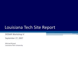 Louisiana Tech Site Report