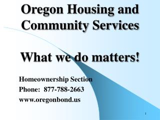 Oregon Housing and  Community Services What we do matters!