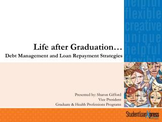 Life after Graduation… Debt Management and Loan Repayment Strategies