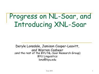 Progress on NL-Soar, and Introducing XNL-Soar