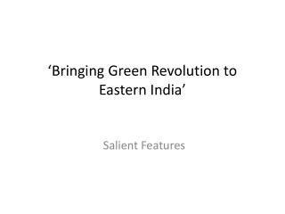 'Bringing Green Revolution to Eastern India'