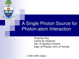 A Single Photon Source for  Photon-atom Interaction