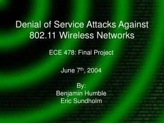 Denial of Service Attacks Against 802.11 Wireless Networks