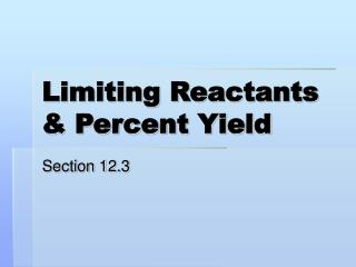 Limiting Reactants  Percent Yield