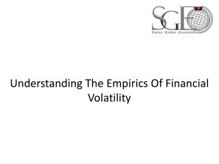 Understanding The Empirics Of Financial Volatility