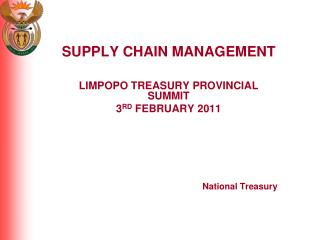 SUPPLY CHAIN MANAGEMENT  LIMPOPO TREASURY PROVINCIAL SUMMIT 3RD FEBRUARY 2011       National Treasury