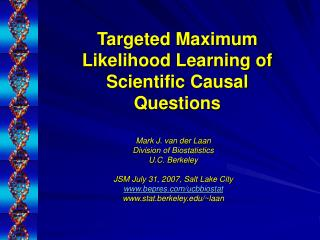 Targeted Maximum Likelihood Learning of Scientific Causal Questions