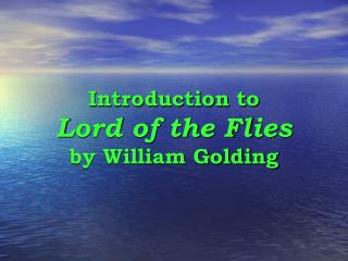 Introduction to  Lord of the Flies by William Golding