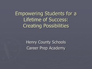 Empowering Students for a Lifetime of Success: Creating Possibilities
