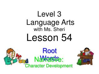 Level 3  Language Arts with  Ms. Sheri Lesson 54