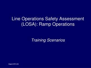Line Operations Safety Assessment (LOSA): Ramp Operations Training Scenarios