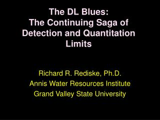 The DL Blues:  The Continuing Saga of Detection and Quantitation Limits
