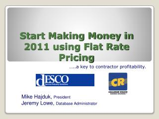 Start Making Money in 2011 using Flat Rate Pricing