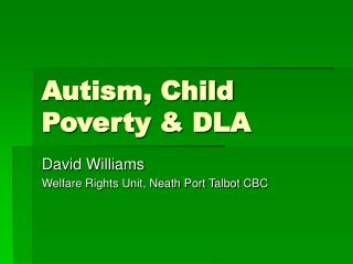 Autism, Child Poverty & DLA