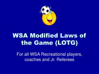 WSA Modified Laws of the Game (LOTG)