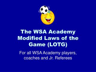 The WSA Academy Modified Laws of the Game (LOTG)