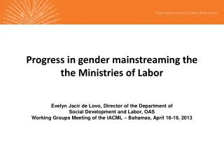 Progress in gender mainstreaming the the Ministries of Labor