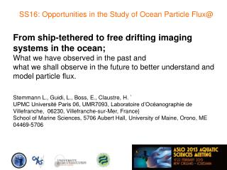 From ship-tethered to free drifting imaging systems in the ocean;