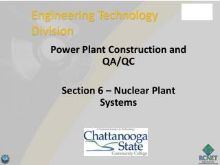 Power Plant Construction and QA/QC Section 6 – Nuclear Plant Systems