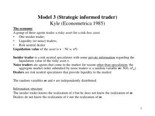 Model 3 (Strategic informed trader) Kyle (Econometrica 1985)