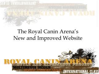 The Royal Canin Arena's  New and Improved Website