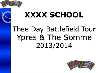 Thee Day Battlefield Tour  Ypres & The Somme 2013/2014