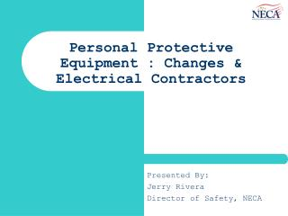 Personal Protective Equipment : Changes &  Electrical Contractors