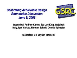 Calibrating Achievable Design Roundtable Discussion June 9, 2002