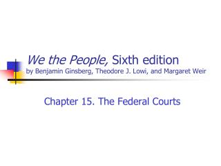 We the People,  Sixth edition by Benjamin Ginsberg, Theodore J. Lowi, and Margaret Weir