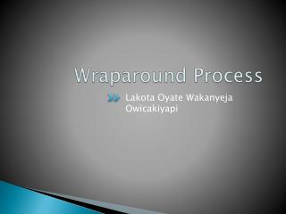 Wraparound Process