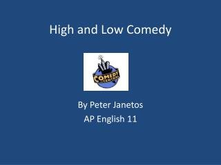 High and Low Comedy
