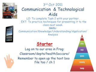 Starter Log on to our area in Frog: Classroom/ depts / healthSoccare /